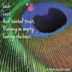 """""""Luck and Lust"""" — poem from The Poetry Project. #ThePoetryProject"""