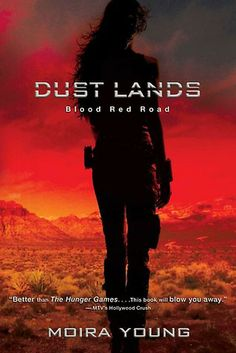 Blood Red Road (Dust Lands, #1)  I highly recommend this to my fellow Hunger Games fans! It's amazing!