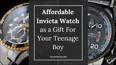 12 Affordable Invicta Watch as a Gift For Your Teenage Boy Under $100