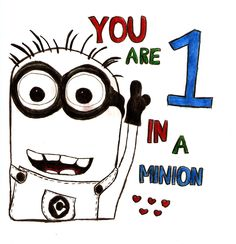 You are 1 in a minion!