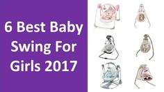 6 Best Baby Swing For Girl 2017 | Delight Portable Swing and Felicity Floral https://youtu.be/PXtmwEFLXfI