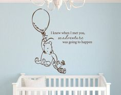 Winnie the Pooh I knew when I met you an adventure was going to happen - Wall Decals Quotes - Baby Room Wall Decal - Nursery Wall Decals