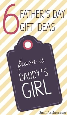 6 father's day gift ideas... from a daddy's girl. #smallanchors #fathersday Father's Day gifts