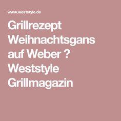 Grillrezept Weihnachtsgans auf Weber ▷ Weststyle Grillmagazin
