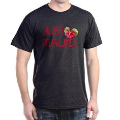 Just Mauid T-Shirt on CafePress.com