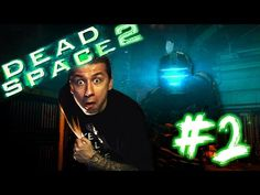 Dead Space 2 (Part 2)   NECROMORPHS EVERYWHERE! - YouTube