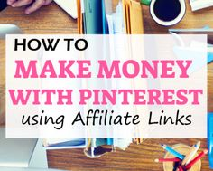 How To Make Money With Pinterest Using Affiliate Links - Dad's Hustle - http://www.dadshustle.com/how-to-make-money-with-pinterest-using-affiliate-links/?utm_campaign=coschedule&utm_source=pinterest&utm_medium=Just%20Plain%20Marie