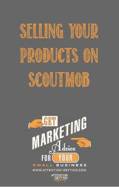 """On my small business marketing blog today: """"Scoutmob's Marketplace for Online Sellers Is Proving Successful"""" @ http://attention-getting.com #marketing #blogs"""