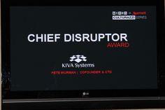 Chief Disruptor Award was presented to KIVA Systems. #Culturazzi