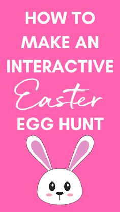How To Make An Interactive Easter Egg Hunt!