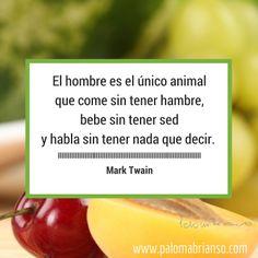 El hombre es el único animal que come sin tener hambre, bebe sin tener sed y habla sin tener nada que decir. (Mark Twain) #citas