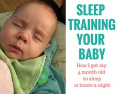 Sleep Training Your Baby: How I Got My 4 Month Old to Sleep 12 Hours a Night  Click here: http://www.cheeseslave.com/top-5-tips-for-sleep-training-babies-how-i-got-my-4-month-old-to-sleep-12-hours-a-night/