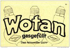 Original-Werbung/Inserat/ Anzeige 1920 - WOTAN GASGEFÜLLT / GLÜHBIRNEN - ca. 140 x 100 mm