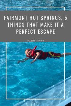 Fairmont Hot Springs, 5 Things That Make It A Perfect Escape - Mad Mommy Travel - Travelling tips - Best Places To Vacation, Vacations To Go, Travel With Kids, Family Travel, Family Trips, Travel Advice, Travel Info, Places In California, Travel Tags