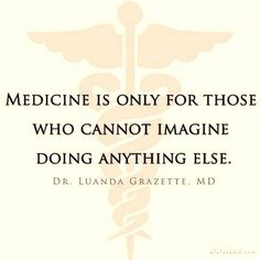 Medical Quotes Med Student Sad 47 Ideas For 2019 Med Student, Student Studying, Pa School, Medical School, Medicine Quotes, Doctor Quotes, Physician Assistant, Medical Assistant, Medical Field