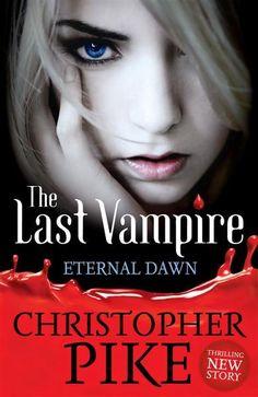 The Eternal Dawn  The Last Vampire : Book 7