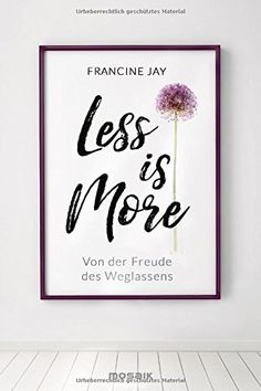 Less is More: Von der Freude des Weglassens von Francine Jay https://www.amazon.de/dp/3442393078/ref=cm_sw_r_pi_dp_x_TQEdzb66VW6M3