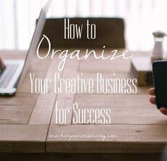 Organize Your Creative Business | Marketing Creativity business ideas #smallbusiness small business ideas wahm ideas