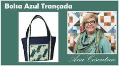 Patchwork com Ana Cosentino: Bolsa Azul Trançada (Programa Vida com Arte)