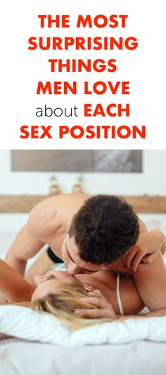 The Most Surprising Things Men Love About Each Sex Position
