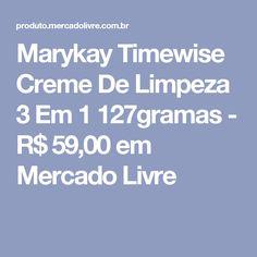 Marykay Timewise  Creme De Limpeza 3 Em 1  127gramas - R$ 59,00 em Mercado Livre