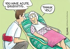 """This may be funny, but there's nothing """"cute"""" about gingivitis. Left untreated, gingivitis can become periodontitis and can lead to permanent damage to the teeth and jaw."""
