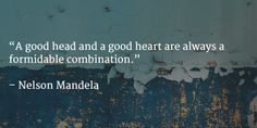 A good head and a #good heart...#quoteoftheday...
