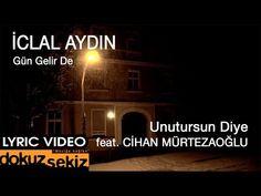 İclal Aydın - Gün Gelir De / Unutursun Diye (feat. Cihan Mürtezaoğlu) (Lyric Video) - YouTube