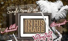 In His Image-Recap from 6th Annual Valentine?s Banquet  by Janelle Reed
