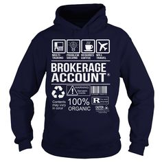 Awesome Tee For Brokerage Account T-Shirts, Hoodies. ADD TO CART ==► https://www.sunfrog.com/LifeStyle/Awesome-Tee-For-Brokerage-Account-Navy-Blue-Hoodie.html?id=41382