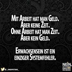 Abolut wahr :D #Zeit #oder #Geld #Error #Systemfehler #SpruchDesTages #lol #besenstilvoll North Face Logo, The North Face, Error, Logos, Movie Posters, Funny Sayings, Money, Logo, Film Poster