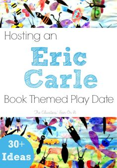 Hosting an Eric Carle Book Themed Play Date with 30+ Activities from the Educators' Spin On It