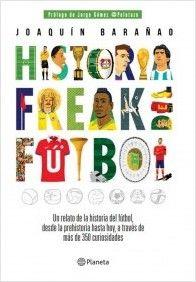 Historia freak del fútbol | Planeta de Libros