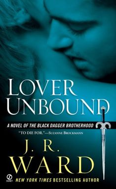 BDSM books better than Fifty Shades of Grey ~ Lover Unbound (Black Dagger Brotherhood, #5) J.R. Ward - This is for Caroline :-)