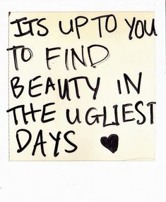 It's up to you...so true
