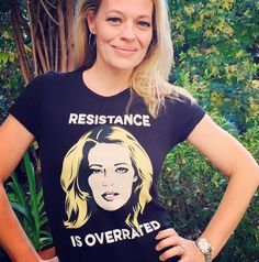 """""""Resistance is Overrated"""" Jeri Ryan"""