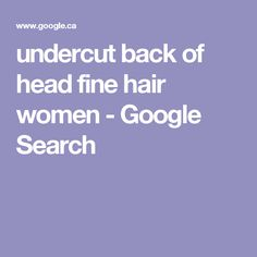 undercut back of head fine hair women - Google Search