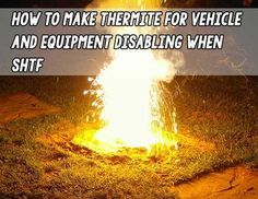 How to make Thermite for Vehicle and Equipment Disabling When SHTF - SHTF Preparedness