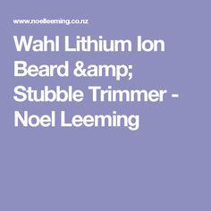Wahl Lithium Ion Beard & Stubble Trimmer - Noel Leeming