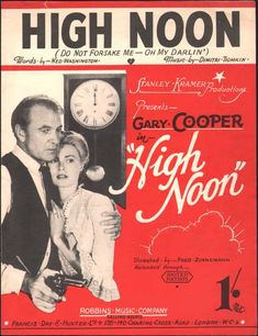 HIGH NOON - Gary Cooper - Thomas Mitchell - Lloyd Bridges - Katy Jurado - Grace Kelly - Hardy Kruger - Produced by Stanley Kramer - Directed by Fred Zinneman - United Artists - Sheet Music for title song as sung by Tex Ritter. Western Film, Tex Ritter, Fred Zinnemann, Lloyd Bridges, Lon Chaney Jr, Gary Cooper, High Noon, Cinema, Vintage Sheets