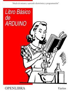 Libro básico de Arduino: electrónica y programación