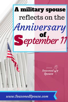 A military spouse reflects on the anniversary of September 11 and how the terrorist attacks changed her life and the lives of her family members. Military Deployment, Military Spouse, Military Veterans, Military Life, Veterans Discounts, Military Discounts, Deployment Care Packages, 11. September, Army Life