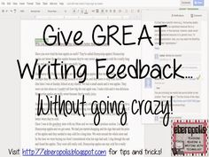 Give Great Feedback (Without Going Crazy)! Strategies and shortcuts for giving high quality feedback using Google Docs