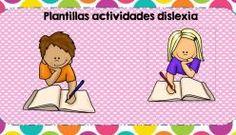 Recopilatorio de nuestras super plantillas de Actividades para trabajar la dislexia