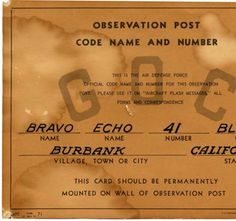 This sign was posted at the Burbank City Hall Tower (275 E. Olive) during the Korean War. The sign identifies the code name and number of the Burbank post for staff members to use in case of an air raid. San Fernando Valley History Digital Library.