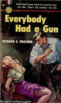 Everybody Had a Gun novel by Richard S. Prather.  Man woman dame tied bound hostage captive kidnap slap pistol gun pulp cover art noir crime gangster hoodlum danger