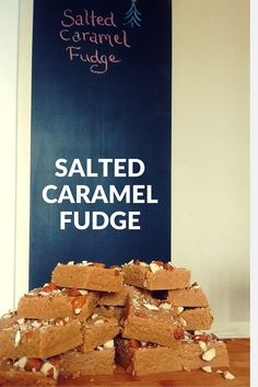 How to make salted caramel fudge for the home cook - great christmas gifts