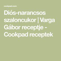 Diós-narancsos szaloncukor | Varga Gábor receptje - Cookpad receptek