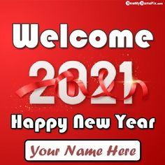 Happy New Year 2021 Wishes Images With Name Write, Specially Custom Name Type Latest Best Collection Welcome 2021 Celebration Photo With Name Send Status, Wish You All Friend New Year Unique Pictures Edit By Personal Name Writing, Amazing Happy New Year 2021 High Quality Wallpaper Mobile or Desktop Size Free Download.