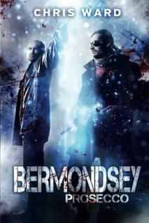 BERMONDSEY PROSECCO by Chris Ward Genres: Crime, Action and Adventure. Format: eBook